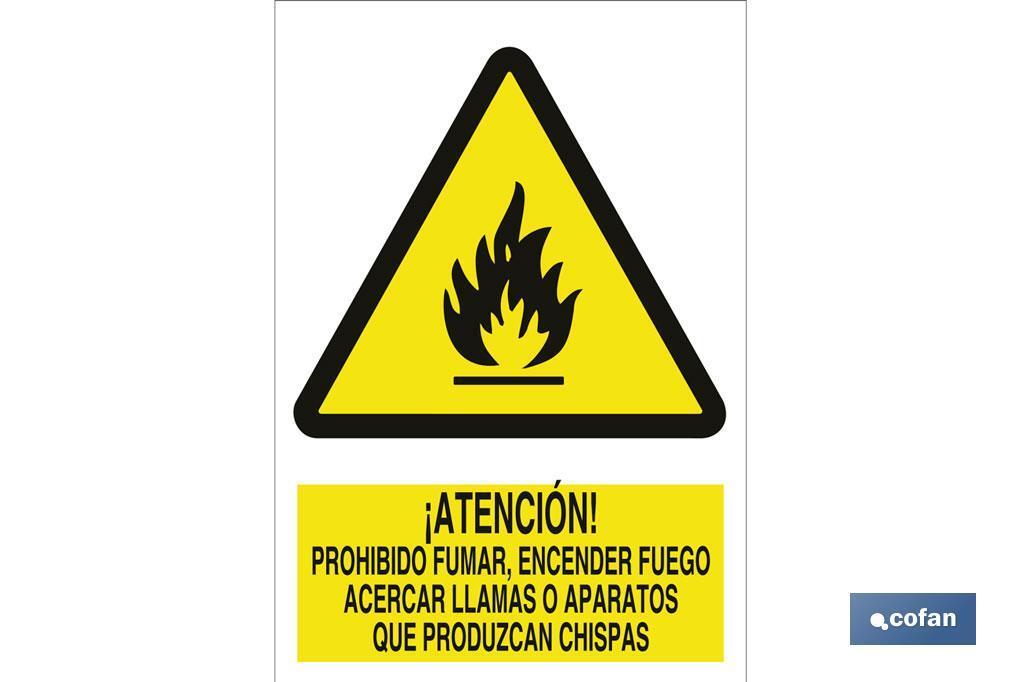 Atención, no encender fuego, llamas o chispas