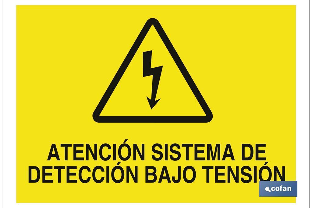 Atención sistema de detección bajo tensión
