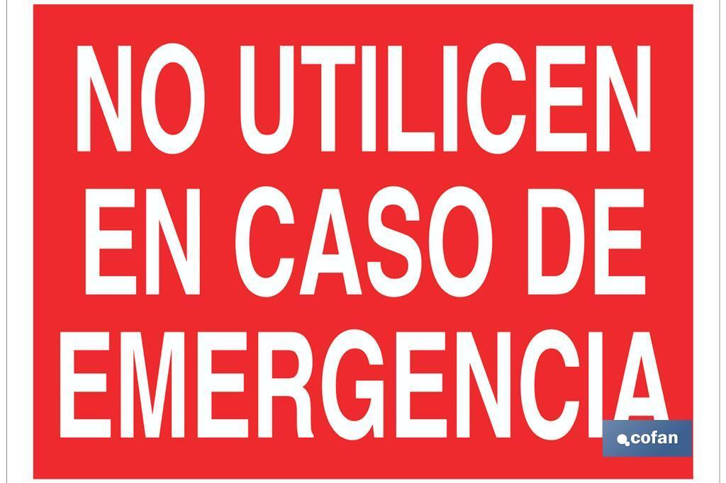 No utilicen en caso de emergencia