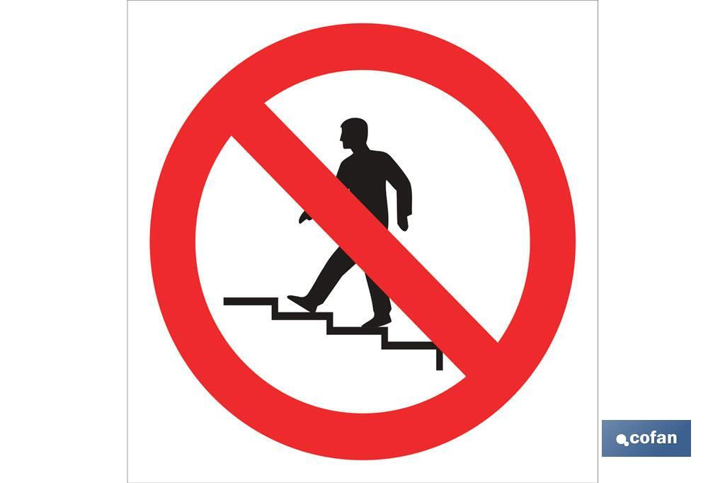 Prohibido subir las escaleras