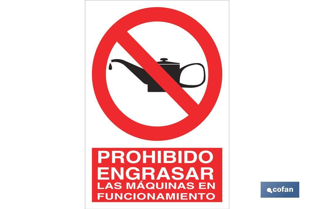 Prohibido engrasar las máquinas en funcionamiento