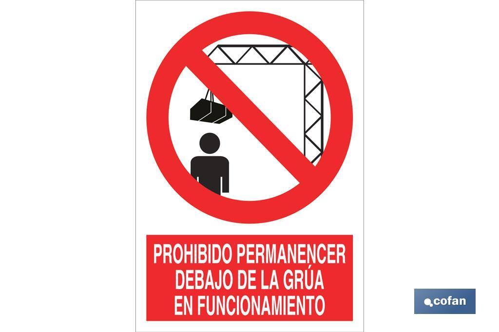 Prohibido permanecer debajo de la grúa en funcionamiento
