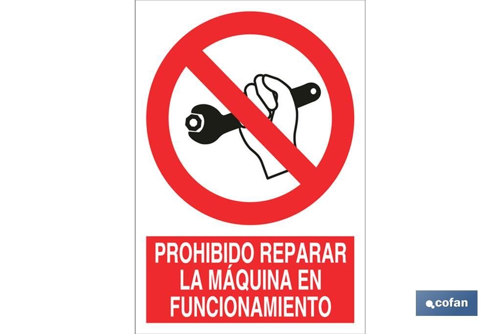 Prohibido reparar la máquina en funcionamiento