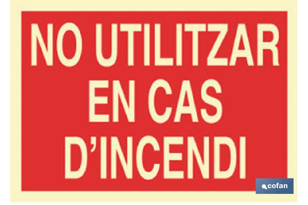 No utilitzar en cas d\'incendi