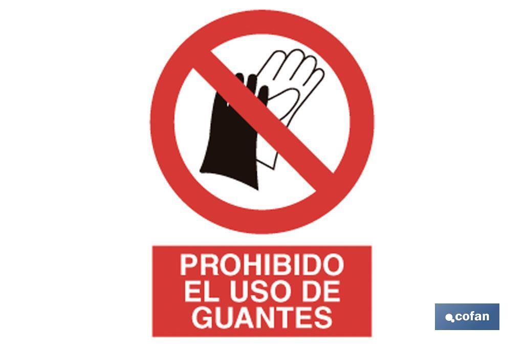 Prohibido uso de guantes