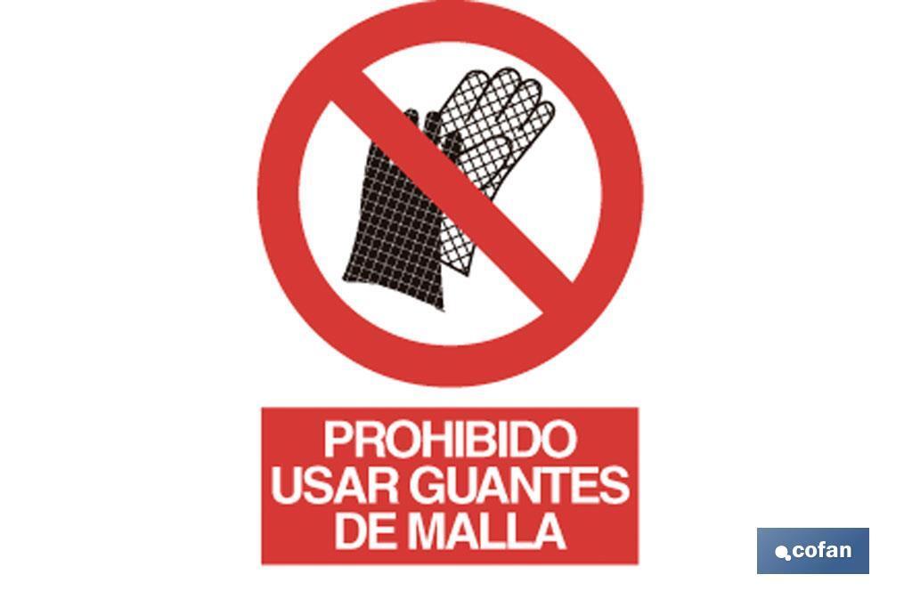 Prohibido guantes de malla